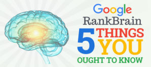 Google RankBrain: 5 Awesome Things You Ought To Know