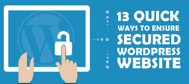 13 Quick Preventive Ways to Ensure a Secured WordPress Website