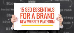 14 SEO Essentials for a Brand New Website Platform