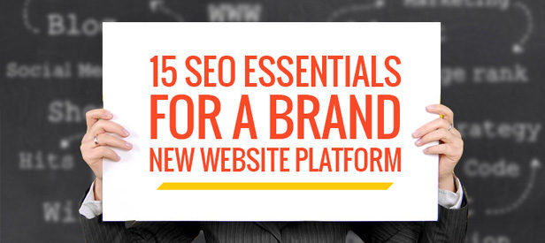 14 SEO Essentials for a Brand New Website Platform