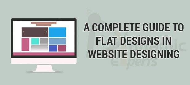 A complete guide to Flat Designs in website designing