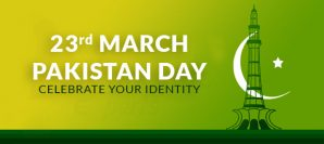 23rd March, Pakistan Day - Celebrate Your Identity